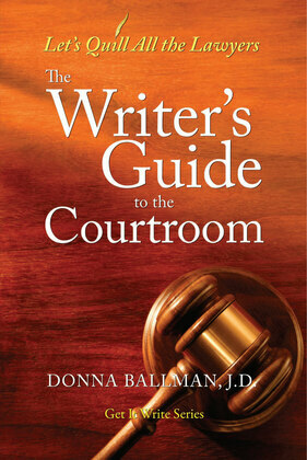 The Writer's Guide to the Courtroom: Let's Quill All the Lawyers