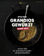 Spice Wise - Grandios gewürzt ohne Salz