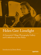 Helen Gee: Limelight, a Greenwich Village Photography Gallery and Coffeehouse in the Fifties