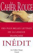 Le Cahier rouge des plus belles lettres de la langue française: anthologie réalisée et préfacée par Arthur Chevallier