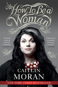 Caitlin Moran - How to Be a Woman