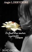 Le fruit d'un amour impossible l'intégrale