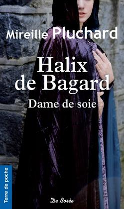Halix de Bagard, Dame de soie