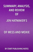 Summary, Analysis, and Review of Jen Hatmaker's Of Mess and Moxie