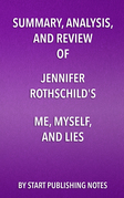 Summary, Analysis, and Review of Summary, Analysis, and Review of Jennifer Rothschild's Me, Myself, and Lies