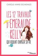 Les 12 travaux d'Emeraude Kelly qui voulait changer sa vie