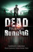 Dead Friends Running