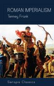 Roman Imperialism (Serapis Classics)