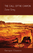 The Call of the Canyon (Serapis Classics)