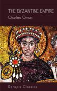The Byzantine Empire (Serapis Classics)