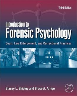 Introduction to Forensic Psychology: Court, Law Enforcement, and Correctional Practices