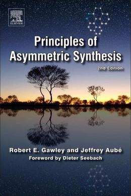 Principles of Asymmetric Synthesis, 2E