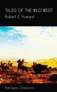 Tales of the Wild West (Serapis Classics)