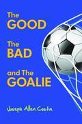 The Good The Bad and The Goalie