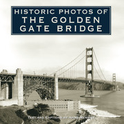 Historic Photos of the Golden Gate Bridge