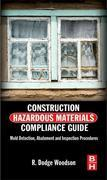 Construction Hazardous Materials Compliance Guide: Mold Detection, Abatement and Inspection Procedures