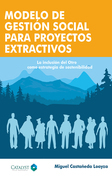 Modelo de gestión social para proyectos extractivos