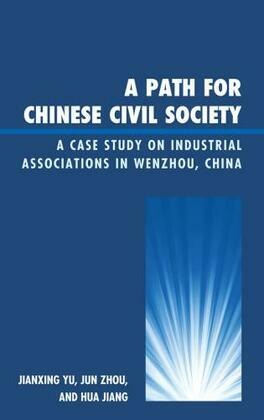 A Path for Chinese Civil Society: A Case Study on Industrial Associations in Wenzhou, China
