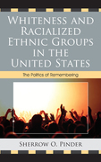 Whiteness and Racialized Ethnic Groups in the United States: The Politics of Remembering