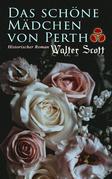 Das schöne Mädchen von Perth: Historischer Roman