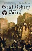 Graf Robert von Paris (Gesamtausgabe in 3 Bänden)