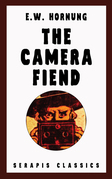 The Camera Fiend (Serapis Classics)