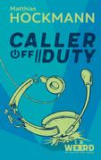 Caller off Duty