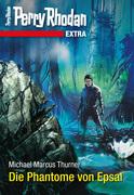 Perry Rhodan-Extra 16: Die Phantome von Epsal