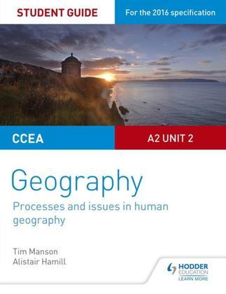 CCEA A-level Geography Student Guide 5: A2 Unit 2