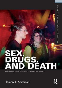 Sex, Drugs, and Death: Addressing Youth Problems in American Society
