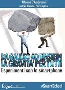Da Galileo ad Einstein: la Gravità per tutti - Esperimenti con lo smartphone