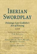 Iberian Swordplay: Domingo Luis Godinho's Art of Fencing (1599)