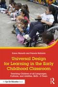 Universal Design for Learning in the Early Childhood Classroom: Teaching Children of all Languages, Cultures, and Abilities, Birth - 8 Years