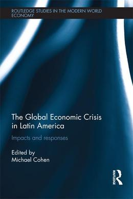 The Global Economic Crisis in Latin America: Impacts and Responses