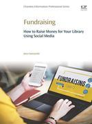 Fundraising: How to Raise Money for Your Library Using Social Media