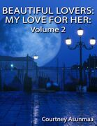 Beautiful Lovers: My Love for Her: Volume 2