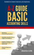 A-Z Guide Basic Accounting Skills: A step by step approach