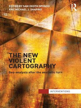 The New Violent Cartography: Geo-Analysis after the Aesthetic Turn