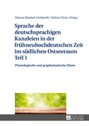 Sprache der deutschsprachigen Kanzleien in der fruehneuhochdeutschen Zeit im suedlichen Ostseeraum Teil 1