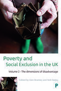 Poverty and social exclusion in the UK: Vol. 2: Volume 2 - The dimensions of disadvantage