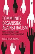Community organising against racism: 'Race', ethnicity and community development