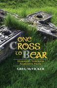 One Cross to Bear: Humanity through Narrative Prose