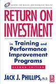 Return on Investment in Training and Performance Improvement Programs