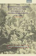 The Internationalization of Intellectual Exchange in a Globalizing Europe, 1636–1780