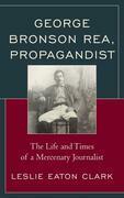George Bronson Rea, Propagandist