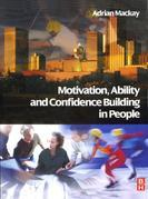 Motivation, Ability and Confidence Building in People