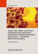 Gesetz über Hilfen und Schutzmaßnahmen bei psychischen Krankheiten (Psychisch-Kranken-Hilfe-Gesetz – PsychKHG) Baden-Württemberg