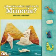 ¿Querés saber qué es la minería?