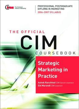 CIM Coursebook 06/07 Strategic Marketing in Practice