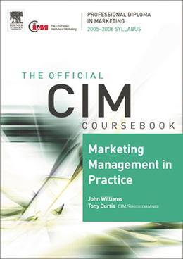 CIM Coursebook 05/06 Marketing Management in Practice